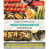 The Complete Mediterranean Cookbook: 500 Vibrant, Kitchen-Tested Recipes for Living...