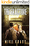 The Fracture - The Thrilling Post-Apocalyptic Survival Series: No Sanctuary Series - Book 3