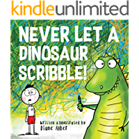 Never Let A Dinosaur Scribble! (English Edition)
