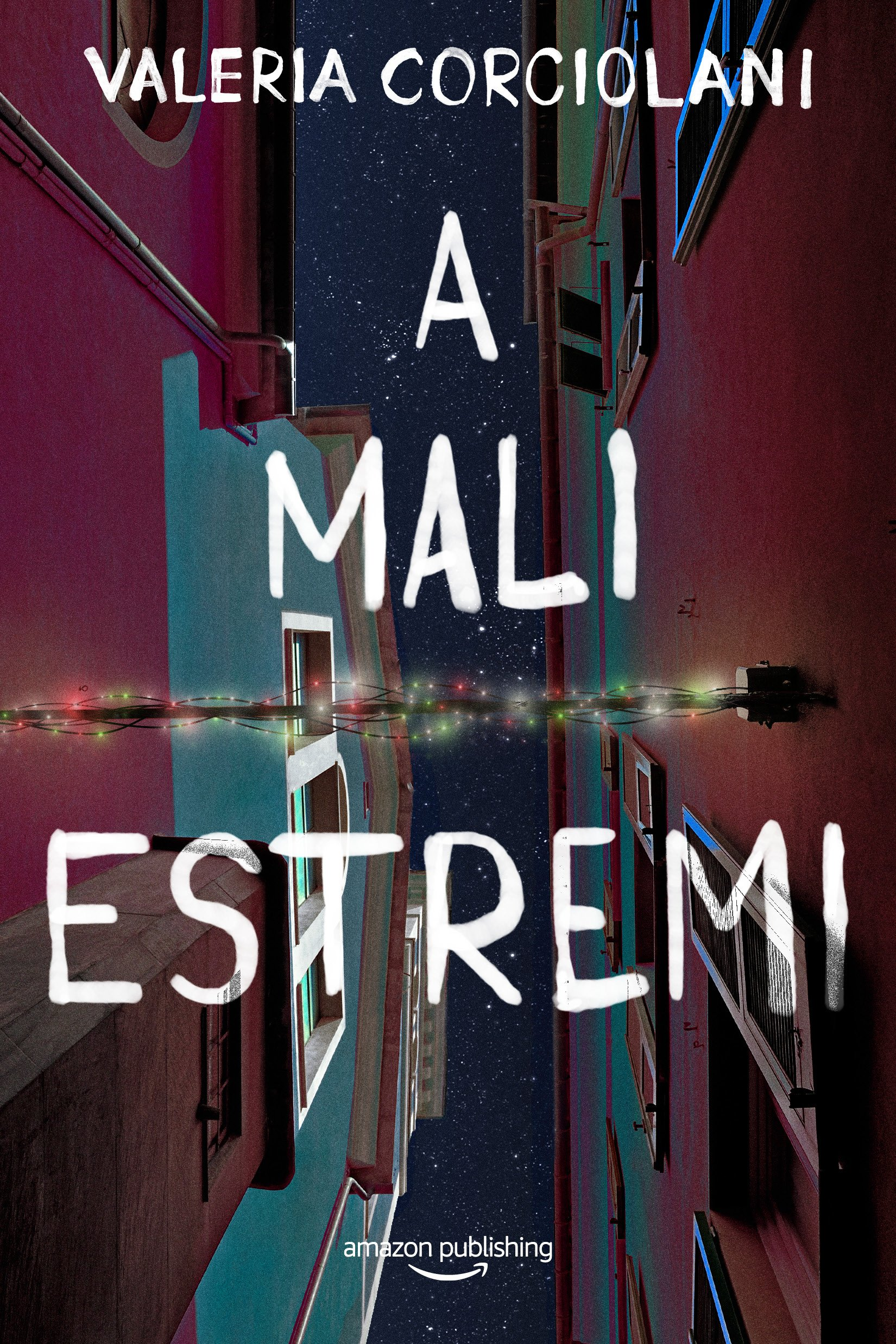 A mali estremi Copertina flessibile – 20 nov 2018 Valeria Corciolani Amazon Publishing 1503901831 FICTION / General
