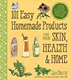 101 Easy Homemade Products for Your Skin, Health