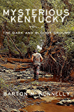 Mysterious Kentucky Vol. 2: The Dark and Bloody Ground