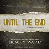 Until the End: Quarantined Series, Book 1