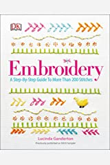 Embroidery: A Step-by-Step Guide to More than 200 Stitches Paperback