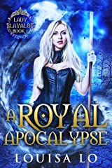A Royal Apocalypse (Lady Slayalot Book 1) Kindle Edition