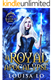 A Royal Apocalypse (Lady Slayalot Book 1)