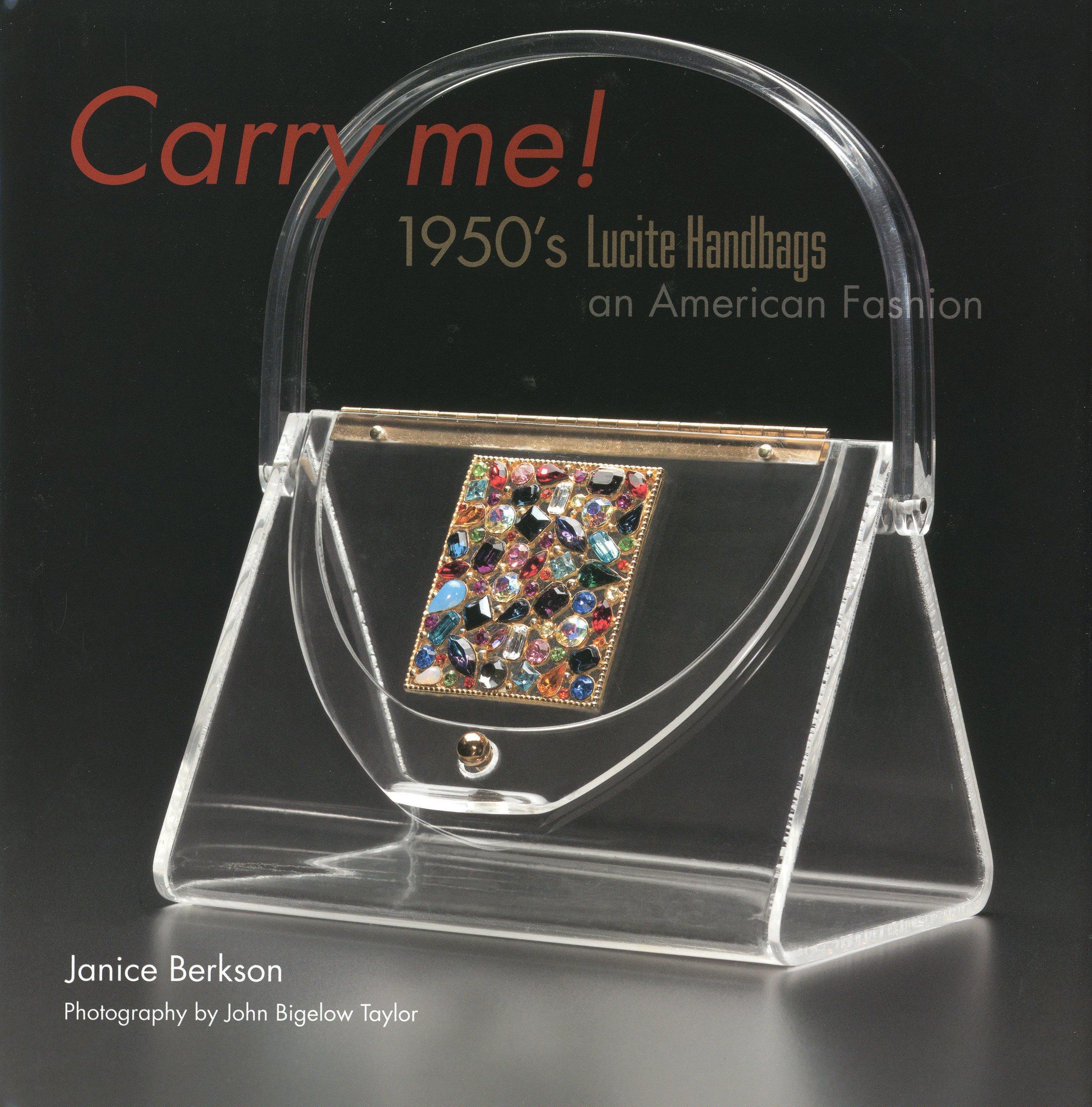 5091ea0b681 Carry Me  1950 s Lucite Purses  An American Fashion  Janice Berkson ...