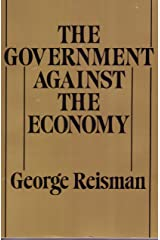 The Government Against the Economy Kindle Edition