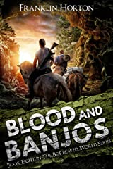Blood And Banjos: Book Eight in The Borrowed World Series Kindle Edition