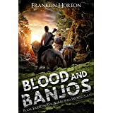 Blood And Banjos: Book Eight in The Borrowed World Series (A Post-Apocalyptic Societal Collapse Thriller)