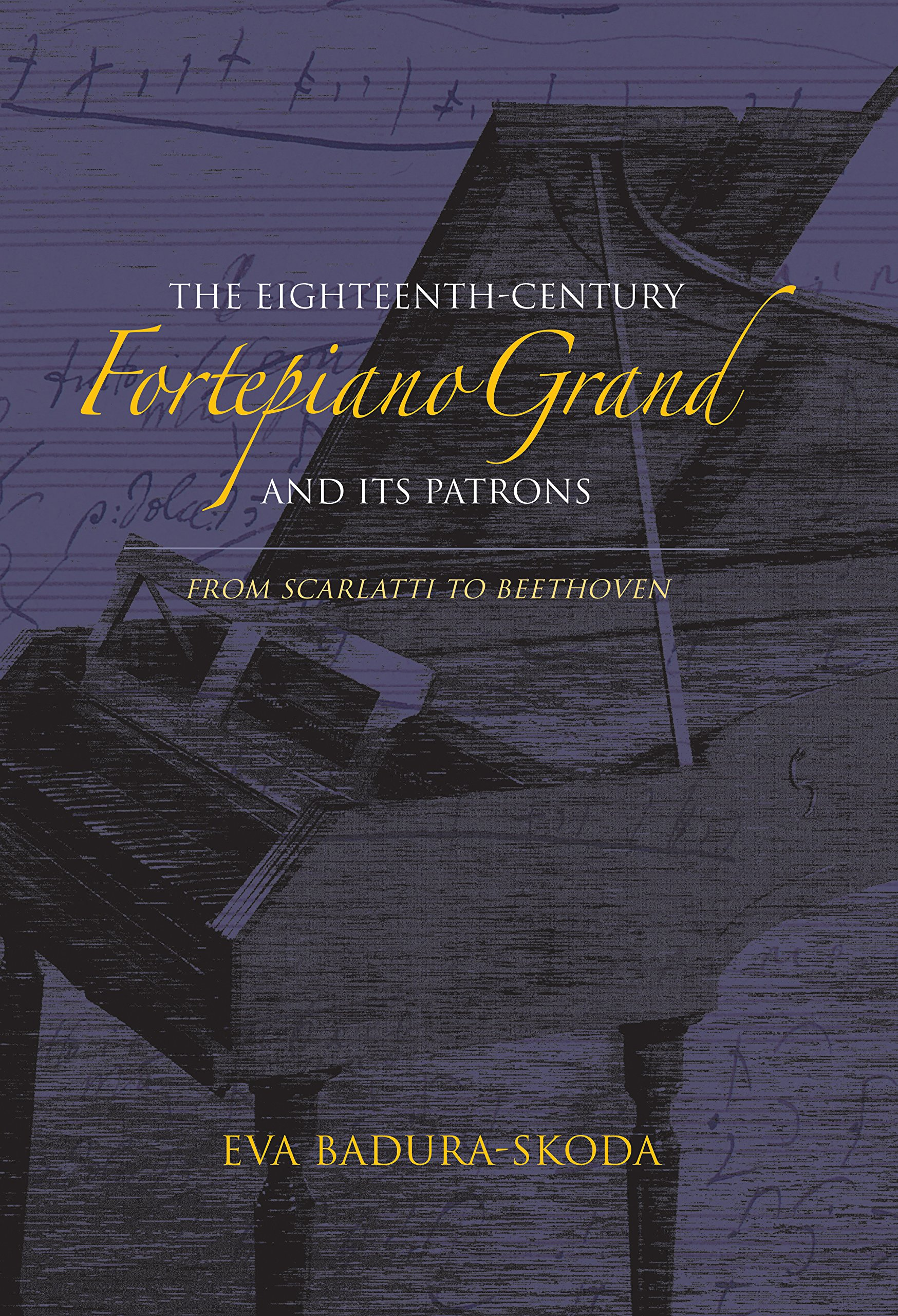 The Eighteenth-Century Fortepiano Grand and Its Patrons: From Scarlatti to Beethoven ebook