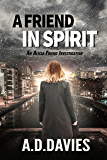 A Friend In Spirit (Alicia Friend Book 4)