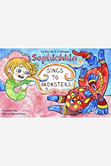 Sophichkin Sings to Monsters: Illustrated Children's Book for Kids age 6-8, a Bedtime Story About Monsters Kindle Edition