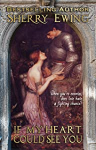 If My Heart Could See You: The MacLaren's ~ A Medieval Romance