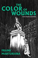 The Color of Wounds: A Kent Stephenson Thriller (The Kent Stephenson Thriller Series Book 3) Kindle Edition
