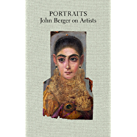Portraits: John Berger on Artists