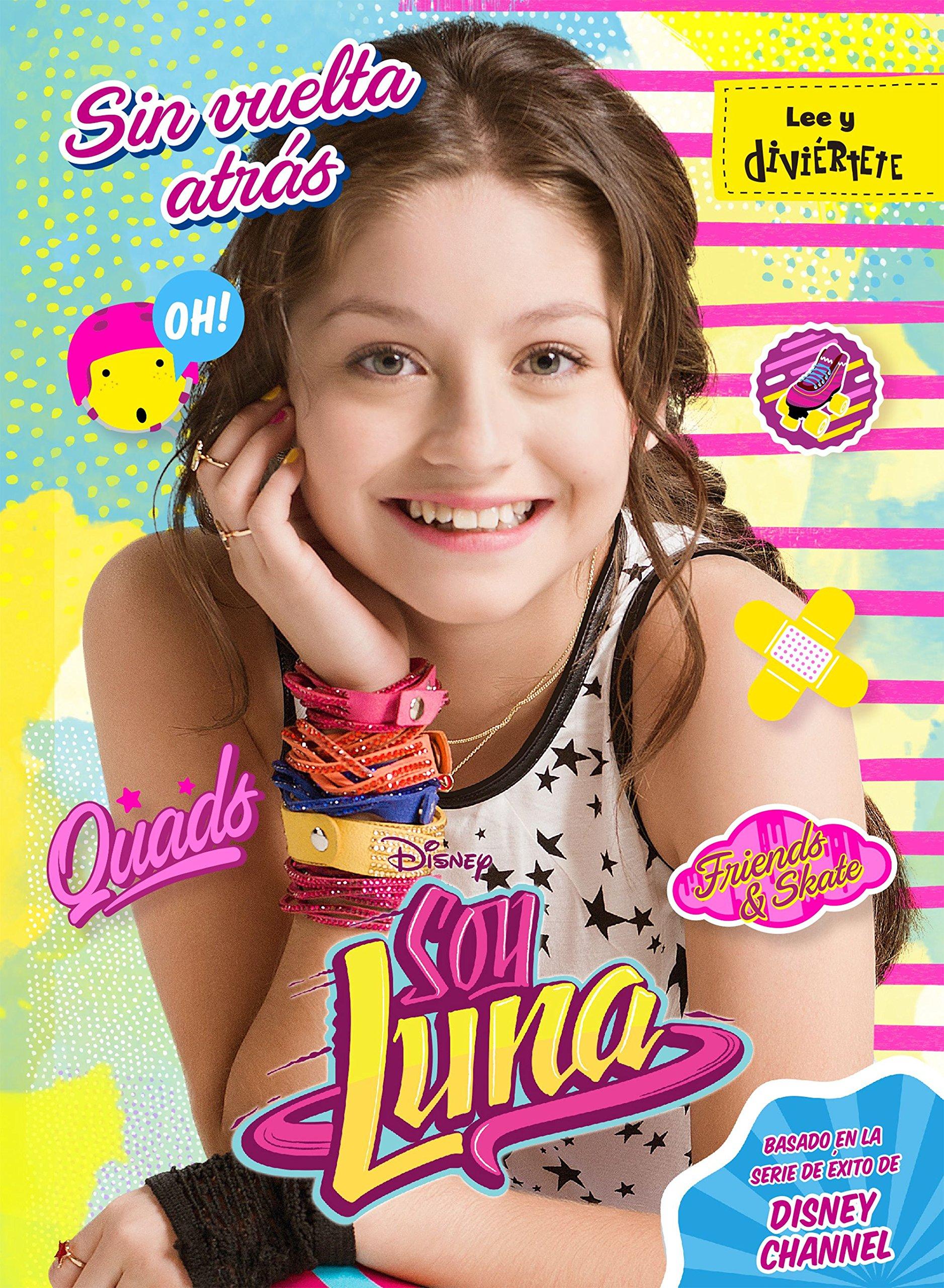 Soy Luna. Sin vuelta atrás: Narrativa 3 Disney. Soy Luna ...