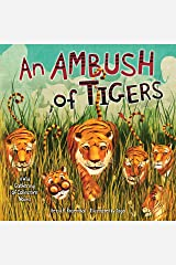 An Ambush of Tigers: A Wild Gathering of Collective Nouns (Millbrook Picture Books) Library Binding