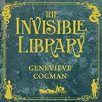 The Invisible Library: The Invisible Library, Book 1