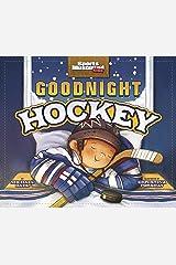 Goodnight Hockey (Sports Illustrated Kids Bedtime Books) Kindle Edition