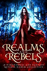 Realms and Rebels: A Paranormal and Fantasy Reverse Harem Collection Kindle Edition