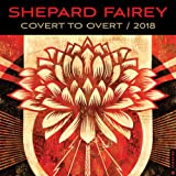 Shepard Fairey 2018 Calendar: Covert to Overt