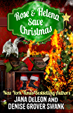 Rose and Helena Save Christmas: a novella (English Edition)