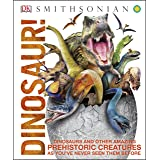 Dinosaur!: Over 60 Prehistoric Creatures as You've Never Seen Them Before (Knowledge Encyclopedias)