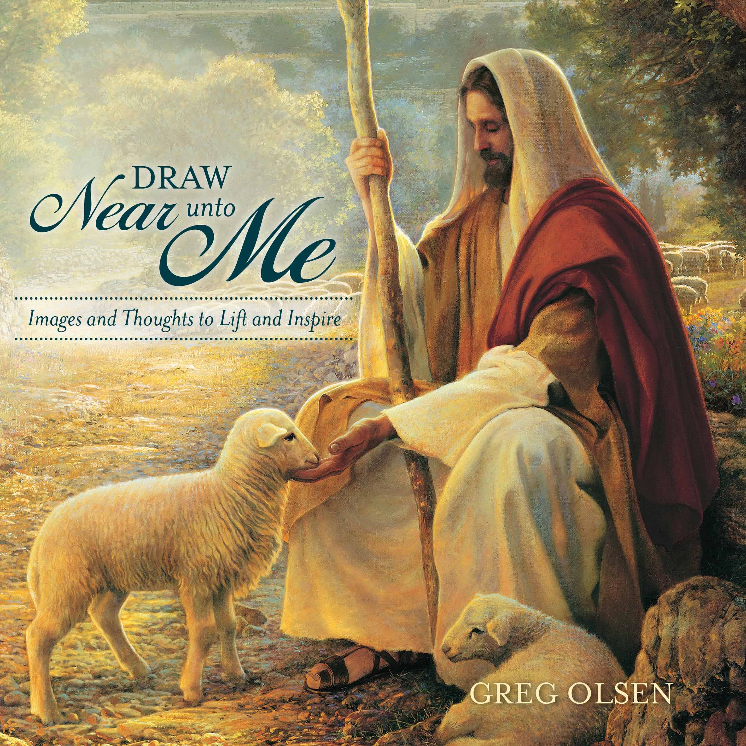 Draw Near Unto Me Images And Thoughts To Lift And Inspire Greg