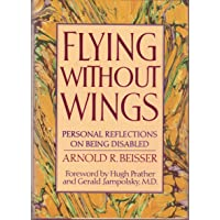 Flying Without Wings: Personal Reflections on Being Disabled