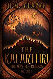 The Kalarthri (The Way to Freedom Series Book 1) (English Edition)