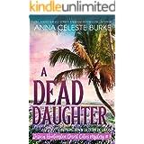A Dead Daughter (Jessica Huntington Desert Cities Mystery Series Book 3)