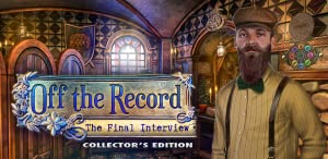 Off the Record: The Final Interview Collector's Edition from Big Fish Games