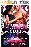 The Million Miles High Club: Celestial Mates (Yolcadian Warriors Book 1)