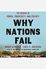 Why Nations Fail: The Origins of Power, Prosperity, and Poverty Audible Audiobook