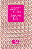 The Little Guide To Greater Glory And A Happier Life (English Edition)