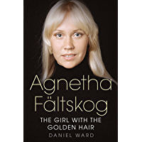 Agnetha Fältskog: The Girl with the Golden Hair