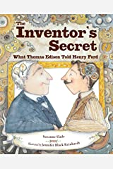The Inventor's Secret: What Thomas Edison Told Henry Ford Kindle Edition