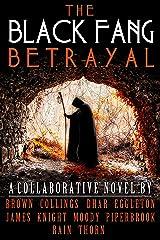 The Black Fang Betrayal Kindle Edition