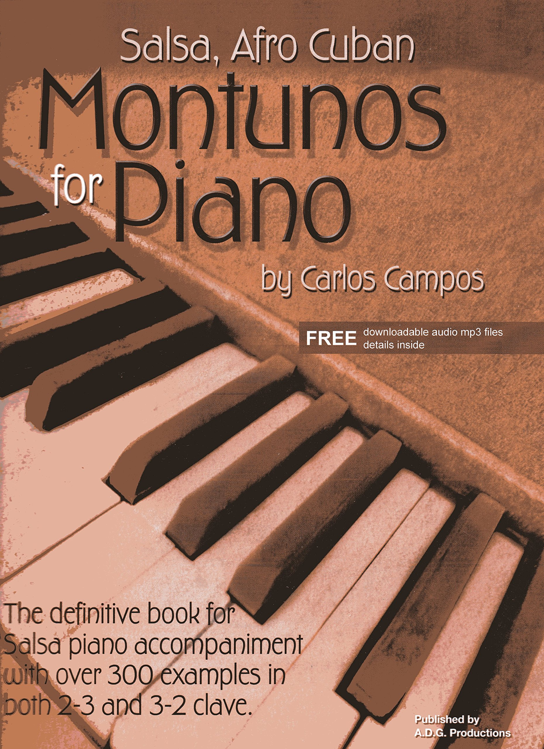 Salsa & Afro Cuban Montunos for Piano Book/downloadable audio files: Carlos  Campos: 9781882146543: Amazon.com: Books