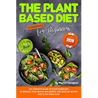 The Plant-Based Diet  Cookbook for Beginners: The Complete Guide to Plant-Based...
