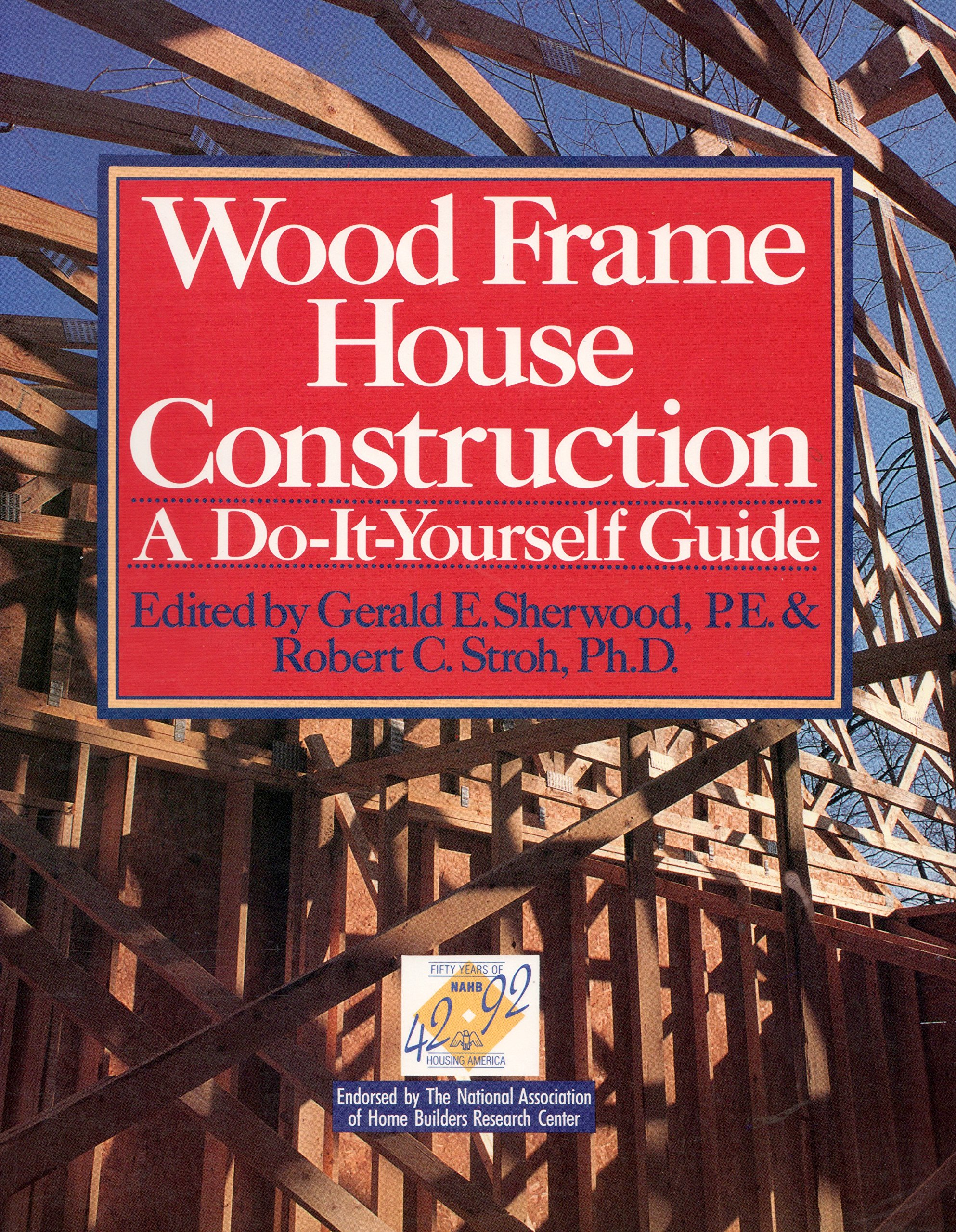 Wood Frame House Construction: A Do-It-Yourself Guide