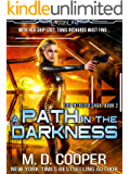 A Path in the Darkness: A Military Science Fiction Space Opera Epic (Aeon 14: The Intrepid Saga Book 2)