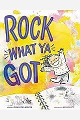 Rock What Ya Got Kindle Edition