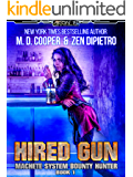 Hired Gun - A Bounty Hunter Space Opera Adventure (Aeon 14: Machete System Bounty Hunter)