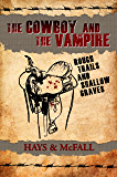 Rough Trails and Shallow Graves (The Cowboy and the Vampire Collection Book 3)