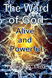 The Word of God: Alive and Powerful (New Believer's Bible Study Guide Book 4)