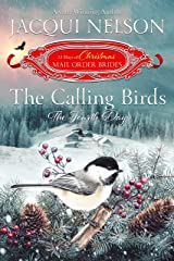 The Calling Birds: The Fourth Day (The 12 Days of Christmas Mail-Order Brides Book 4) Kindle Edition