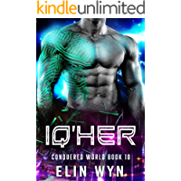 Iq'her: Science Fiction Adventure Romance (Conquered World Book 10)
