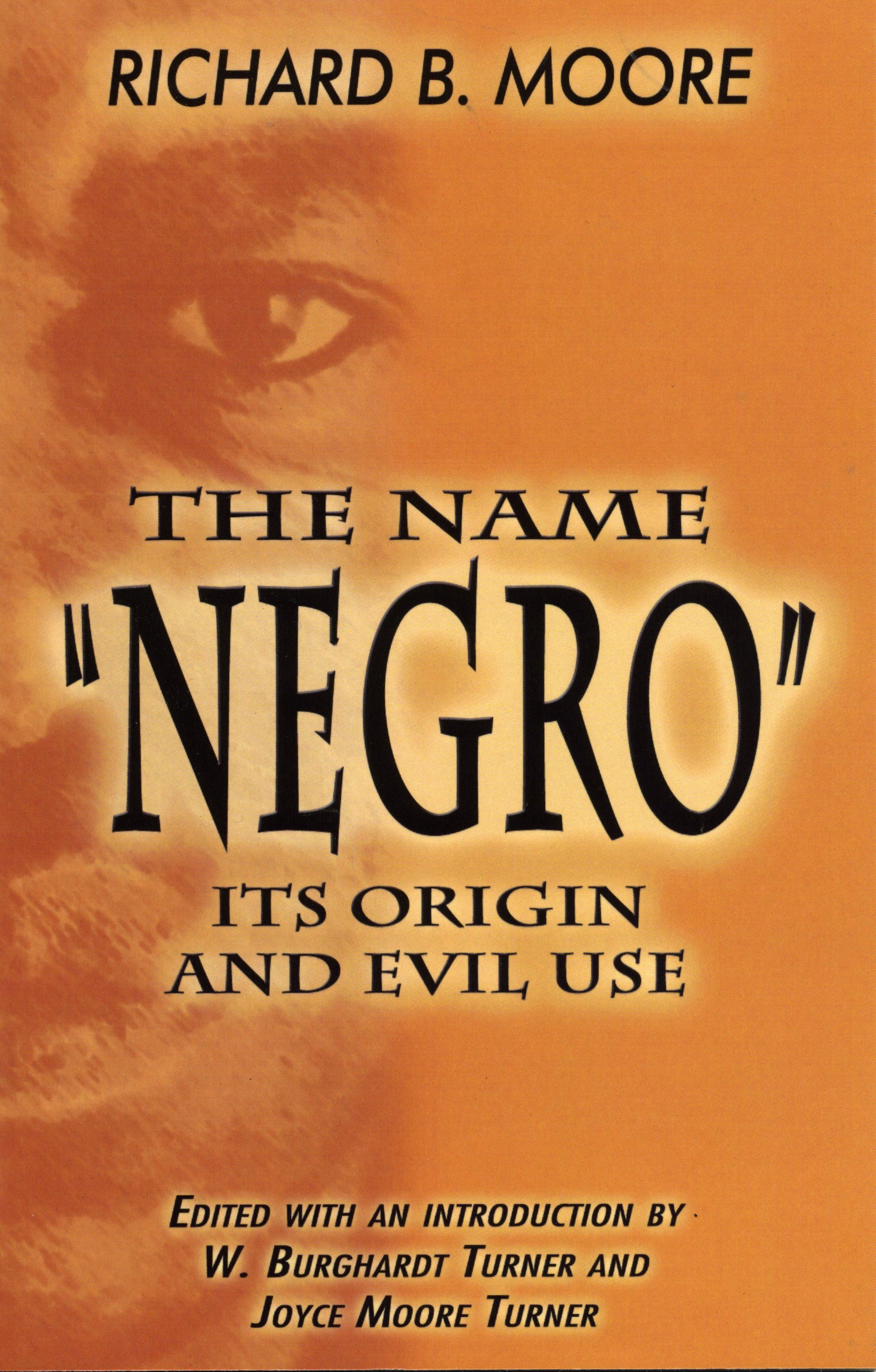 The Name 'Negro' Its Origin and Evil Use
